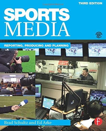 Compare Textbook Prices for Sports Media 3 Edition ISBN 9781138902831 by Schultz, Brad,Arke, Ed