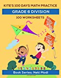 Kite's 100 Days Math Practice: Grade 6 Division - 100 Worksheets: Division of four digit number by two digit number, decimal number by single digit (English Edition)