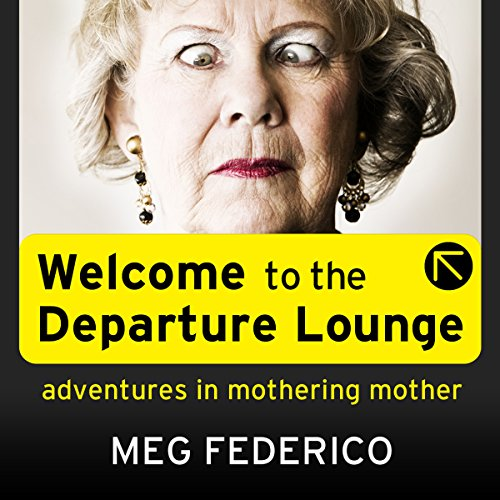 Welcome to the Departure Lounge: Adventures in Mothering Mother cover art