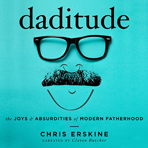 Daditude: The Joys & Absurdities of Modern Fatherhood audiobook cover art