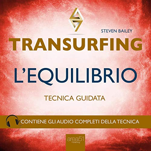 Transurfing: L'Equilibrio                   By:                                                                                                                                 Steven Bailey                               Narrated by:                                                                                                                                 Fabio Farnè                      Length: 51 mins     Not rated yet     Overall 0.0