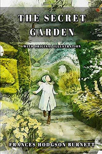 THE SECRET GARDEN: Classic Book by FRANCES HODGSON BURNETT with Original Illustration