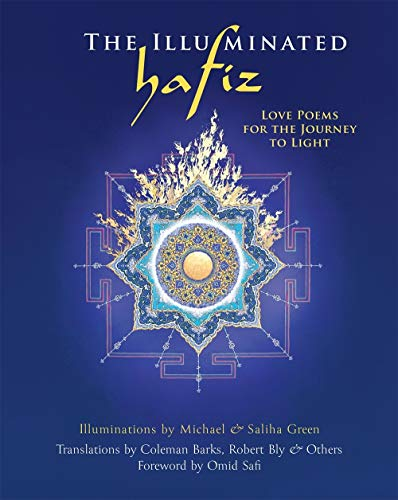 Hafiz: Illuminated Hafiz: Love Poems for the Journey to Light