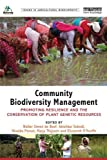 Community Biodiversity Management: Promoting resilience and the conservation of plant genetic resources (Issues in Agricultural Biodiversity) (English Edition)