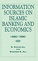 Information Sources on Islamic Banking and Economics: 1980-1990