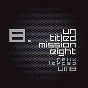 Untitled Mission Eight