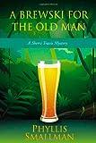 A Brewski for the Old Man: A Sherri Travis Mystery (Sherri Travis Mysteries)