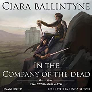 In the Company of the Dead      The Sundered Oath, Book 1              By:                                                                                                                                 Ciara Ballintyne                               Narrated by:                                                                                                                                 Linda Kutzer                      Length: 16 hrs and 49 mins     8 ratings     Overall 4.3