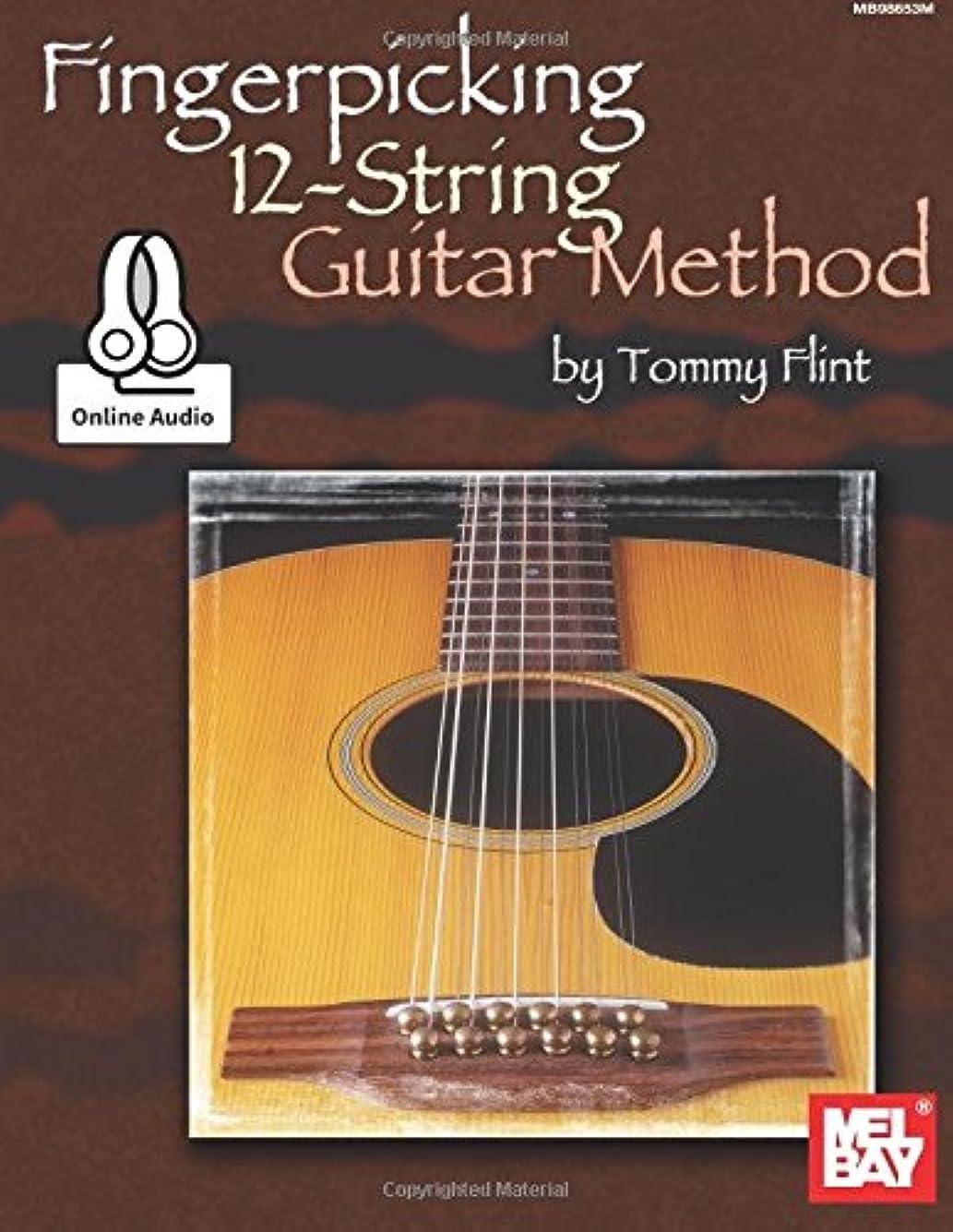 おじいちゃんカナダお茶Fingerpicking 12-string Guitar Method: Includes Online Audio
