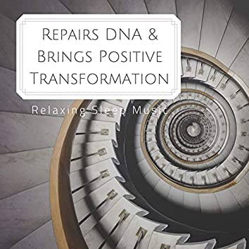 Repairs DNA & Brings Positive Transformation: Relaxing Sleep Music