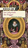 Im Labyrinth der Fugger von Rebecca Abe (7. März 2011) Broschiert