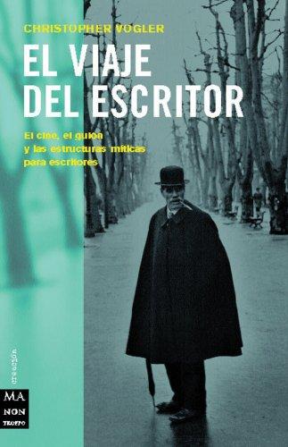 Viaje del escritor (Ma Non Troppocreacion) (Spanish Edition)