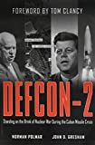 Defcon-2: Standing on the Brink of Nuclear War During the Cuban Missile Crisis - Norman Polmar