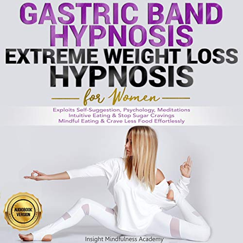 Gastric Band Hypnosis, Extreme Weight Loss Hypnosis for Women Audiobook By Insight Mindfulness Academy cover art