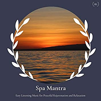 Spa Mantra - Easy Listening Music For Peaceful Rejuvenation And Relaxation
