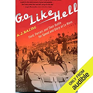 Go Like Hell     Ford, Ferrari, and Their Battle for Speed and Glory at Le Mans              Auteur(s):                                                                                                                                 A. J. Baime                               Narrateur(s):                                                                                                                                 Jones Allen                      Durée: 8 h et 49 min     6 évaluations     Au global 4,8