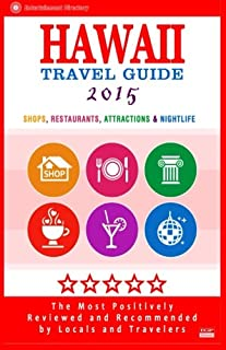 Hawaii Travel Guide 2015: Best Rated Shops, Restaurants, Attractions & Nightlife in Hawaii