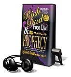 Rich Dad, Poor Dad & the Rich Dad Prophecy - Library Edition - Hachette Audio - 01/11/2005