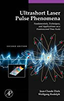 Ultrashort Laser Pulse Phenomena, Second Edition (Optics and Photonics Series)