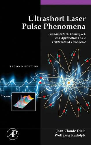 Ultrashort Laser Pulse Phenomena: Fundamentals, Techniques, and Applications on a Femtosecond Time Scale (Optics & Photonics Series)