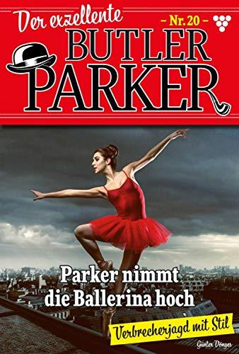 Der exzellente Butler Parker 20 – Kriminalroman: Parker nimmt die Ballerina hoch