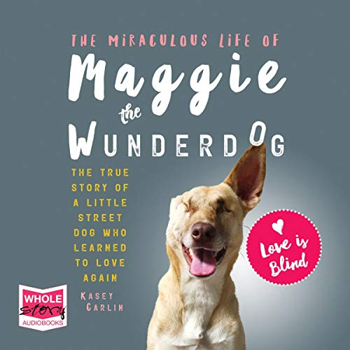 The Miraculous Life of Maggie the Wunderdog cover art
