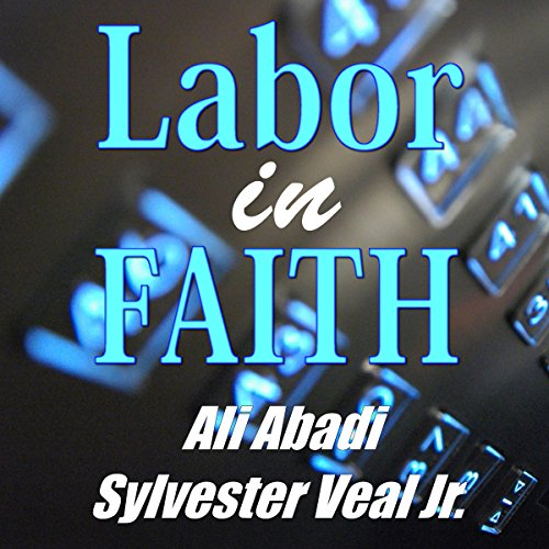 Labor in Faith: Works Is Belief audiobook cover art