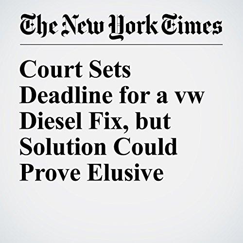 Court Sets Deadline for a VW Diesel Fix, but Solution Could Prove Elusive audiobook cover art