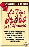 Le plus drôle de l'humour - De Coluche à Jean Yanne by Arnaud Hofmarcher(2008-11-06) - Le Cherche Midi - 01/01/2008