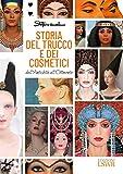 Storia del trucco e dei cosmetici. Dall'antichità all'Ottocento