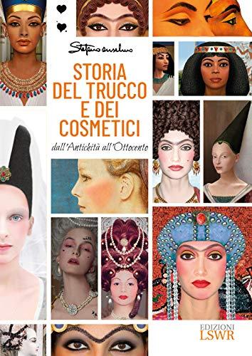 Storia del trucco e dei cosmetici. Dall'antichità...