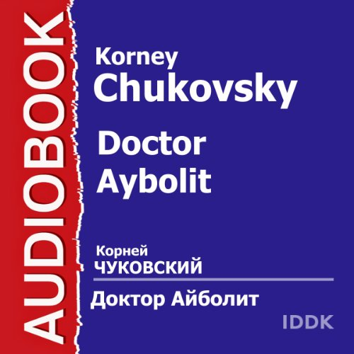 Doctor Aybolit [Russian Edition] audiobook cover art