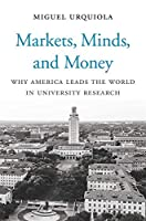 Markets, Minds, and Money: Why America Leads the World in University Research