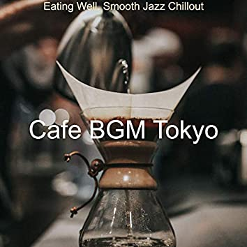 Eating Well, Smooth Jazz Chillout