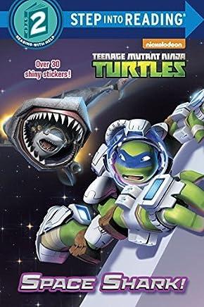 Space Shark! (Teenage Mutant Ninja Turtles) (Step into Reading) by Hollis James (2016-07-26)