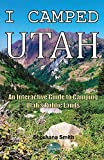 I Camped Utah: An Interactive Guide to Camping Utah s Public Lands