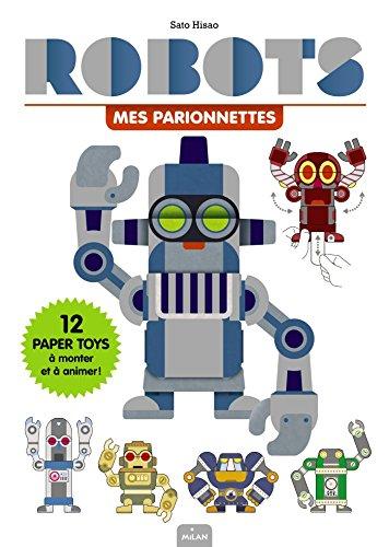Mes Parionnettes - Robots: 12 paper toys animés à monter