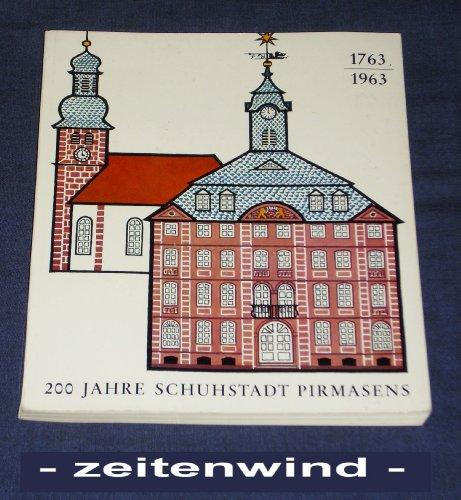200 Jahre Schuhstadt Pirmasens 1763-1963