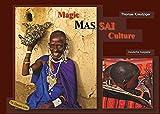Magic Massai Culture: deutsche Ausgabe (German Edition)