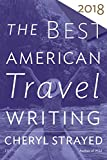 The Best American Travel Writing 2018 (The Best American Series ®)