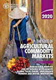 The State of Agricultural Commodity Markets 2020: Agricultural Markets and Sustainable Development: Global Value Chains, Smallholder Farmers and Digital Innovations