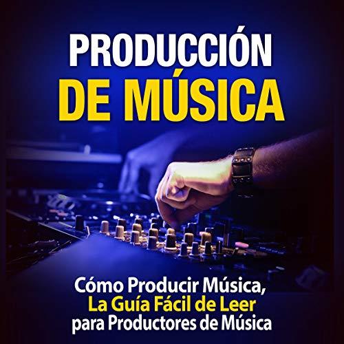 Producción de Música [Music Production] cover art
