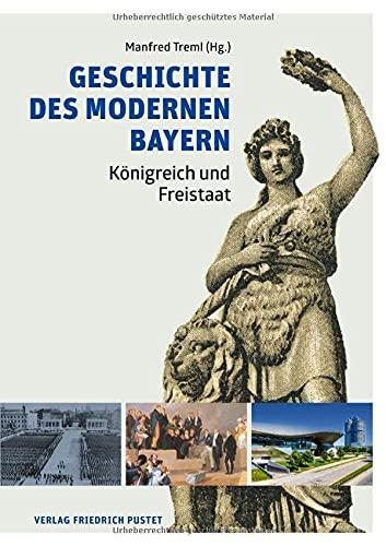 Geschichte des modernen Bayern: Königreich und Freistaat (Bayerische Geschichte)