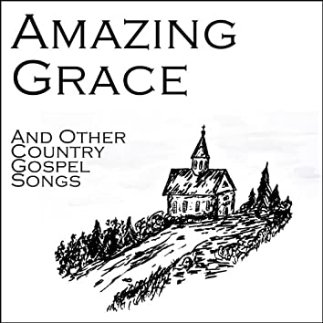 Amazing Grace and Other Country Gospel Songs