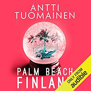 Palm Beach, Finland                   By:                                                                                                                                 Antti Tuomainen                               Narrated by:                                                                                                                                 James Lailey                      Length: 10 hrs and 2 mins     16 ratings     Overall 4.4