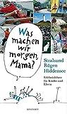 Stralsund, Rügen, Hiddensee: Erlebnisführer für Kinder und Eltern