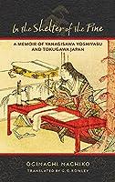 In the Shelter of the Pine: A Memoir of Yanagisawa Yoshiyasu and Tokugawa Japan (Translations from the Asian Classics)