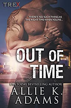 Out of Time (TREX Book 7) by [Allie K. Adams]