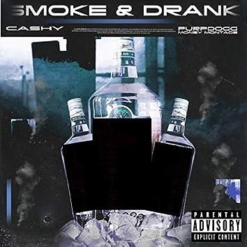 Smoke & Drank (feat. Purpdogg & Money Montage)