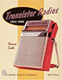 Best Am Reception Radios - Transistor Radios: 1954-1968 (Schiffer Military History Book) Review